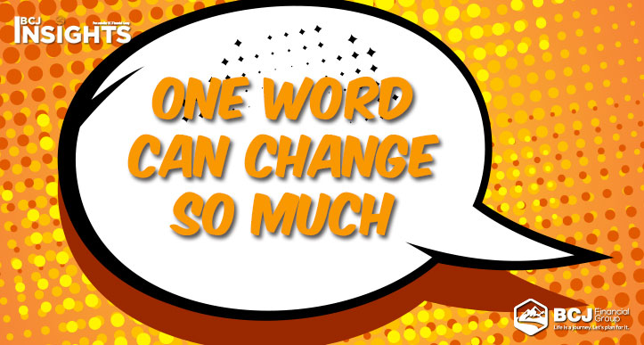 One Word Can Change So Much – BCJ Insights